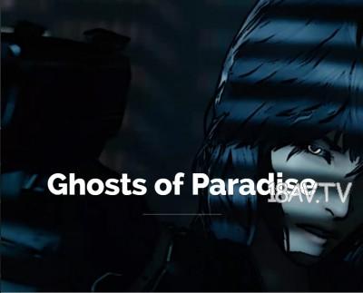 Ghosts of Paradise [夜桜字幕组]